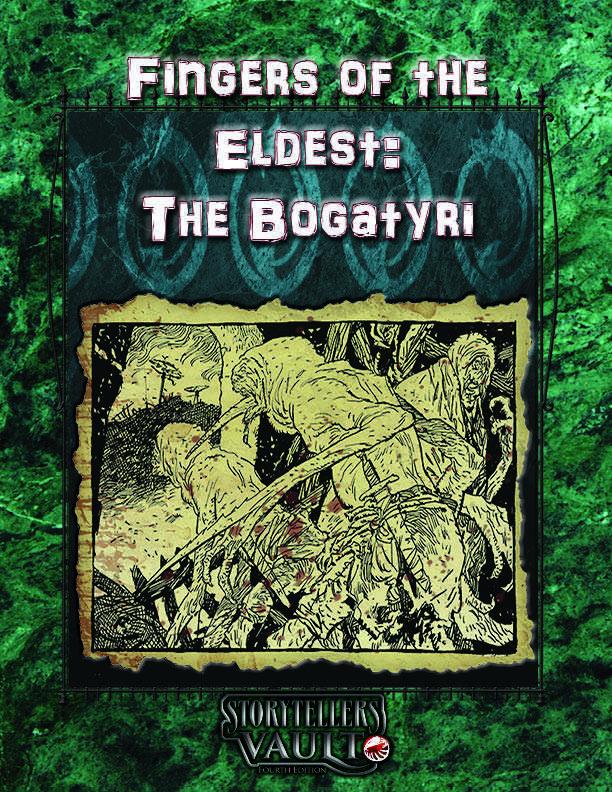 Fingers of the Eldest: Bogatyri