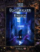 100  Glasswalker  Kinfolk
