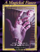A Magickal Fiasco: Full Tilt Story Creation for Mage