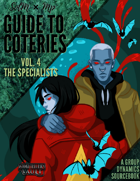 SotM\'s Guide to Coteries VOL.4 Specialists
