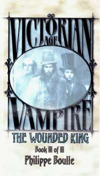 Victorian Age Vampire Book III of III: The Wounded King