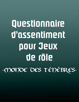 Questionnaire d'assentiment pour Jeux de rôle (Monde des Ténèbres)(Letter)