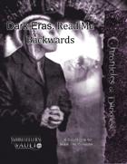 Dark Eras: Read Me Backwards
