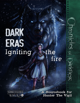 Dark Eras: Igniting the Fire