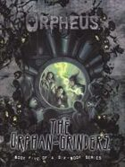 Orpheus: The Orphan-Grinders
