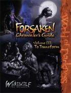 Forsaken Chronicler's Guide, Part 3: To Transform