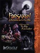 Forsaken Chronicler's Guide, Part 4: To Rip Asunder