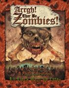 ARRGH! Thar Be Zombies!