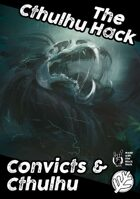 The Cthulhu Hack: Convicts & Cthulhu