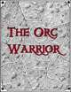The Orc Warrior