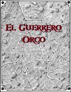 El Guerrero Orco