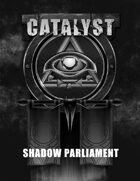 Shadow Parliament - A Catalyst Campaign