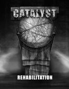 Rehabilitation - A Catalyst Campaign