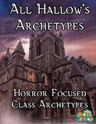 All Hallow's Archetypes, 5e Horror Character Options