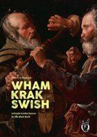Wham Krak Swish