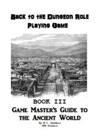 Back to the Dungeon Book 3 Game Master's Guide to the Ancient World