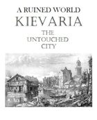 The Ruined Wold: Kieveria the Untouched City