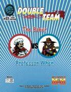 Double Team: The Baker VS Professor When