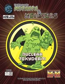 Manual of Mutants & Monsters Nuclear Toxyderm