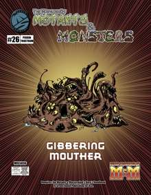 Manual of Mutants & Monsters Gibbering Mouther