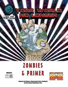 Your World No Longer Primer and Zombies