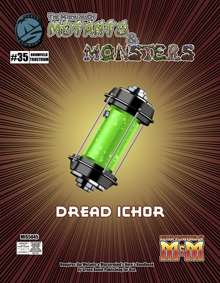 Manual of Mutants & Monsters Dread Ichor