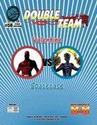 Double Team: Valentine VS Spacecase
