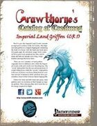 Crawthorne's Catalog of Creatures: Imperial Land Griffon