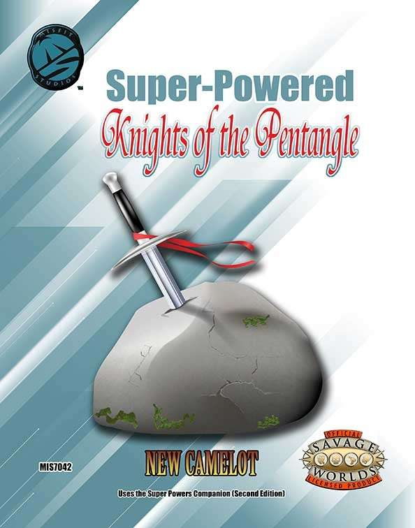 Super-Powered: Knights of the Pentangle for Savage Worlds