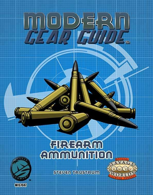Modern Gear Guide: Firearm Ammunition for Savage Worlds