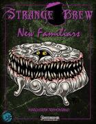 Strange Brew: New Familiars