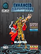Enhanced Archetypes: Blaster