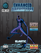 Enhanced Archetypes: Elastic