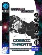 Misfits & Menaces: Cosmic Threats
