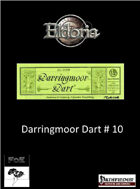 Darringmoor Dart # 10
