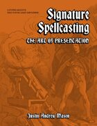Signature Spellcasting: The Art of Presentation