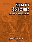 Signature Spellcasting: The Art of Presentation