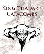 King Thadar's Catacombs