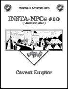 Insta-NPCs #10: Caveat Emptor