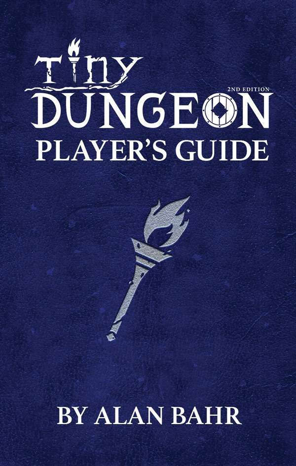 Tiny Dungeon 2e Player's Guide - Gallant Knight Games | TinyD6