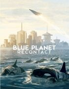 Blue Planet: Recontact Quickstart