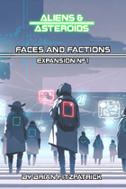 Expansion #1: Faces and Factions