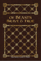 Of Beasts Brave and True