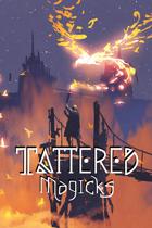Tattered Magicks