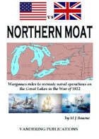 Northern Moat: Wargames rules to recreate naval warfare on the Great Lakes in the War of 1812