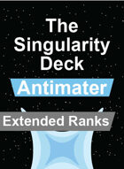 The Singularity Deck - Antimatter Extended Ranks