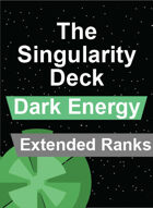 The Singularity Deck - Dark Energy Extended Ranks