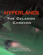 HYPERLANES: The Celadon Caravan