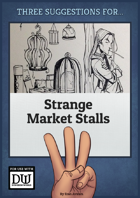 Three Suggestions for Strange Market Stalls