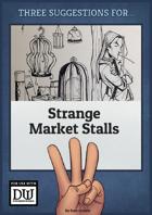 Strange Market Stalls